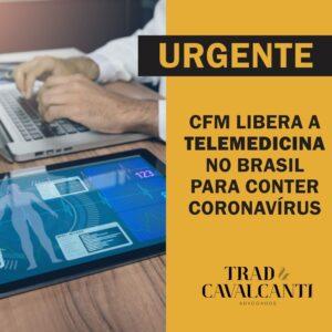 Conselho Federal de Medicina flexibiliza as normas de Telemedicina no Brasil.