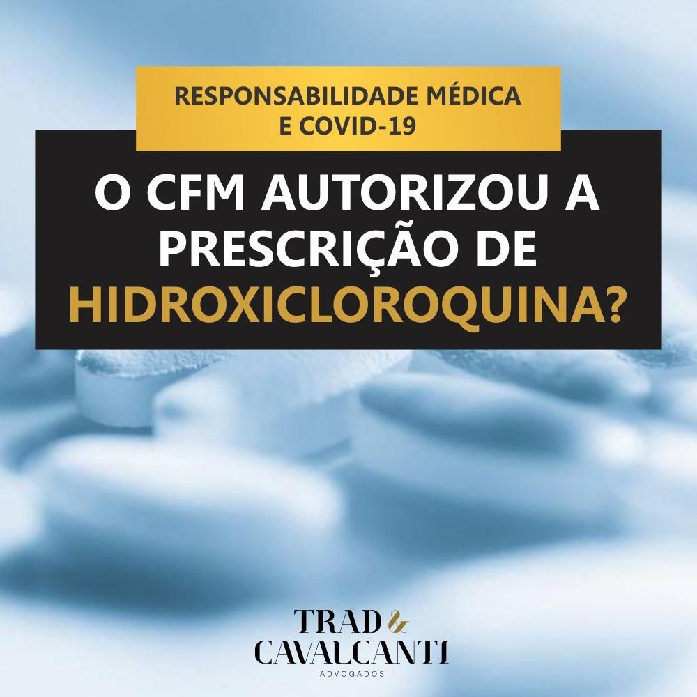 O Conselho Federal de Medicina autorizou a prescrição da Hidroxicloroquina?