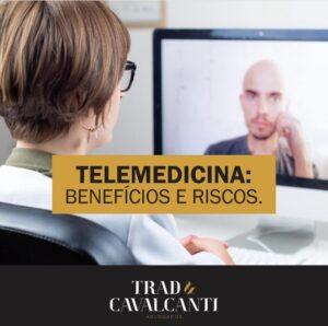 TELEMEDICINA: BENEFÍCIOS E RISCOS