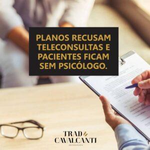 PLANOS RECUSAM TELECONSULTAS  E PACIENTES FICAM SEM PSICÓLOGO.