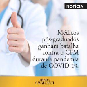 MÉDICOS PÓS-GRADUADOS GANHAM BATALHA CONTRA O CFM DURANTE PANDEMIA DE COVID-19.