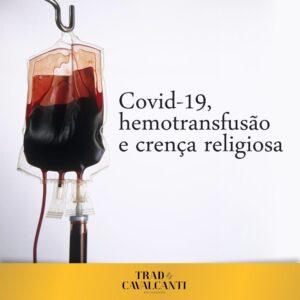 COVID-19, HEMOTRANSFUSÃO E CRENÇA RELIGIOSA.