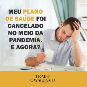 MEU PLANO DE SAÚDE FOI CANCELADO NO MEIO DA PANDEMIA E AGORA?