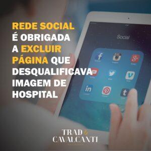 REDE SOCIAL É OBRIGADA A EXCLUIR PÁGINA QUE DESQUALIFICAVA IMAGEM DE HOSPITAL.