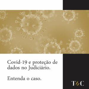 COVID-19 E PROTEÇÃO DE DADOS NO JUDICIÁRIO. ENTENDA O CASO.