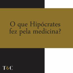 O QUE HIPÓCRATES FEZ PELA MEDICINA.