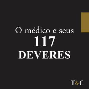 O MÉDICO E SEUS 117 DEVERES.