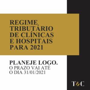 REGIME TRIBUTÁRIO DE CLÍNICAS E HOSPITAOS PARA 2021. PLANEJE LOGO. O PRAZO VAI ATÉ 31/01/2021.