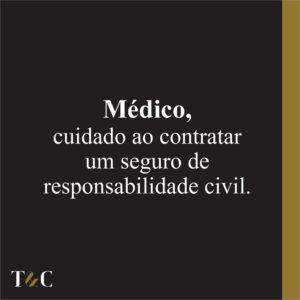 MÉDICO, CUIDADO AO CONTRATAR UM SEGURO DE RESPONSABILIDADE CIVIL.