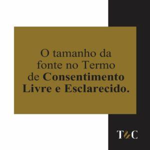 O TAMANHO DA FONTE DO TERMO DE CONSENTIMENTO LIVRE E ESCLARECIDO.
