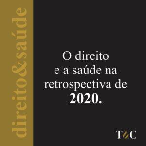 O DIREITO E A SAÚDE NA RETROSPECTIVA DE 2020.