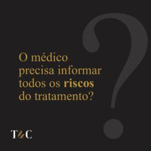 O MÉDICO PRECISA INFORMAR TODOS OS RISCOS DO TRATAMENTO?