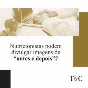 """NUTRICIONISTAS PODEM DIVULGAR IMAGENS DE """"ANTES E DEPOIS""""?"""