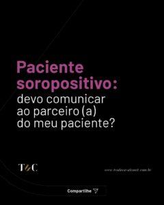 PACIENTE SOROPOSITIVO: DEVO COMUNICAR AO PARCEIRO(A) DO MEU PACIENTE?
