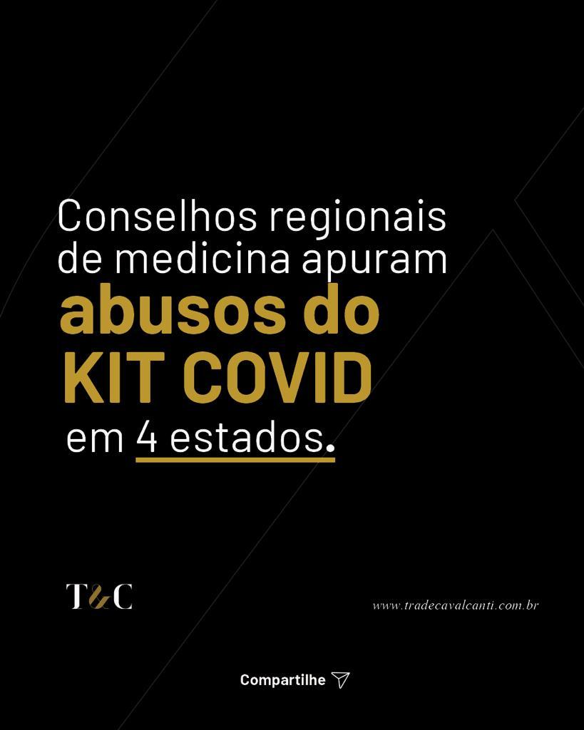 CONSELHOS REGIONAIS DE MEDICINA APURAM ABUSOS DO KIT COVID EM 4 ESTADOS.