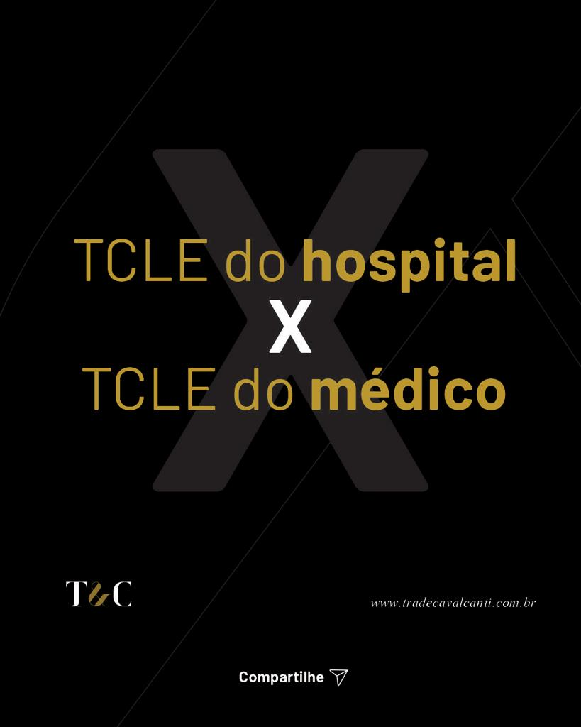 TCLE DO HOSPITAL X TCLE DO MÉDICO.