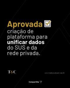 APROVADA CRIAÇÃO DE PLATAFORMA PARA UNIFICAR DADOS DO SUS E DA REDE PRIVADA.