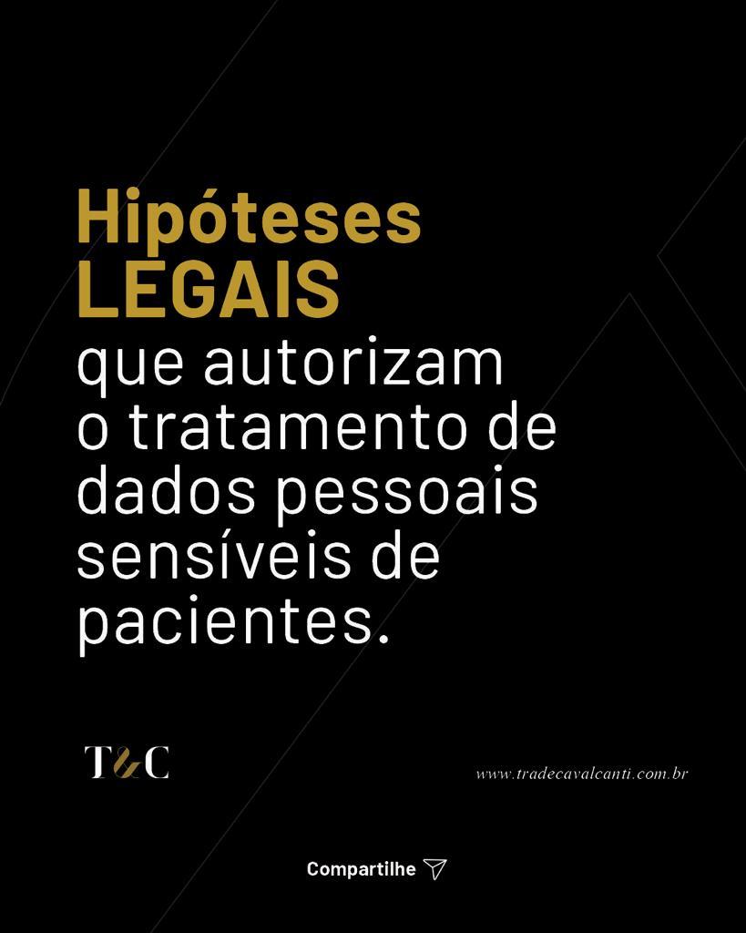 HIPÓTESES LEGAIS QUE AUTORIZAM O TRATAMENTO DE DADOS DE PESSOAIS SENSÍVEIS DE PACIENTES.