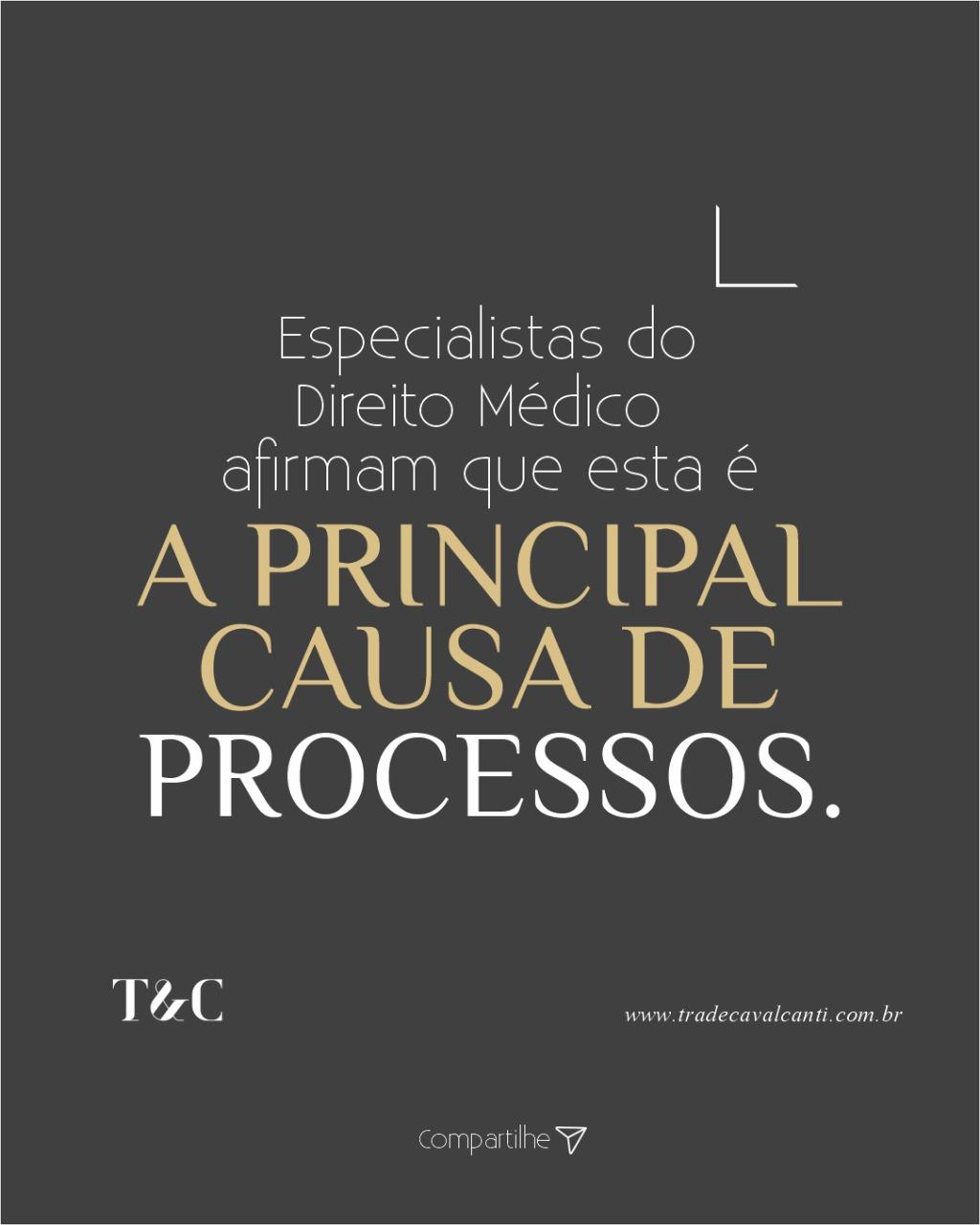 ESPECIALISTAS DO DIREITO MÉDICO AFIRMAM QUE ESTA É A PRINCIPAL CAUSA DE PROCESSOS.