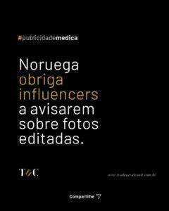 NORUEGA OBRIGA INFLUENCERS A AVISAREM SOBRE FOTOS EDITADAS.