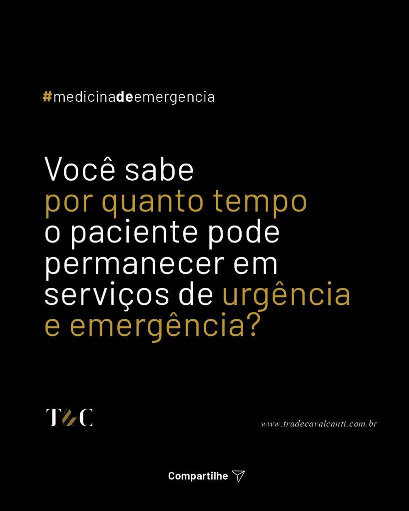 VOCÊ SABE POR QUANTO TEMPO O PACIENTE PODE PERMANECER EM SERVIÇOS DE URGÊNCIA E EMERGÊNCIA?
