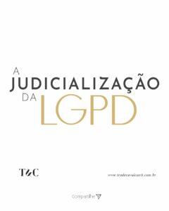 A JUDICIALIZAÇÃO DA LGPD