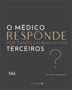 O MÉDICO RESPONDE POR DANOS CAUSADOS POR TERCEIROS?